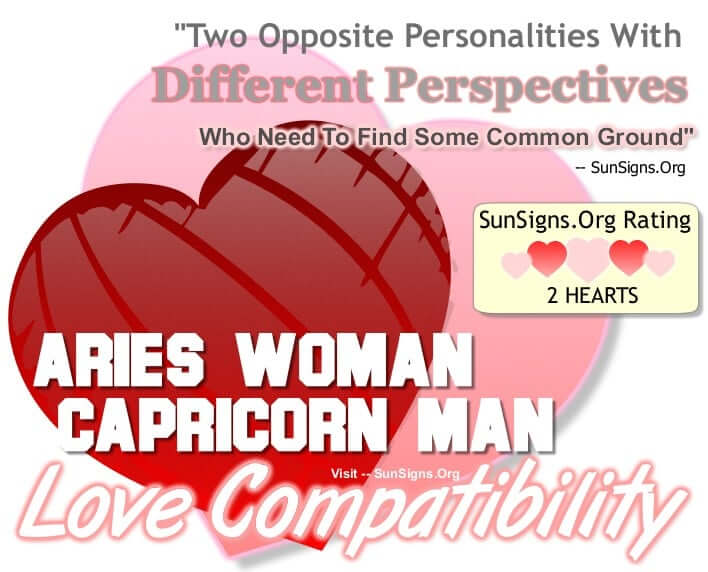 capricorn male dating aries female Which zodiac signs are compatible with a capricorn man an aries woman will likely not be able to give the taurs woman and capricorn male = no stronger.