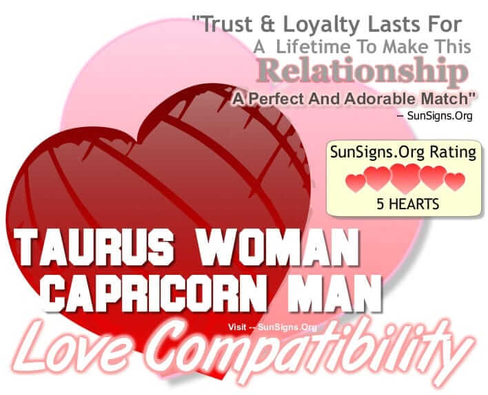 taurus woman capricorn man. The Trust And Loyalty Between This Couple Lasts A Lifetime Making This Relationship A Perfect And Adorable Match