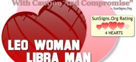 Leo Woman Libra Man. A Complicated Relationship That Can Turn Out To Be A Good Match With Caution And Compromise