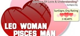 Leo Woman Pisces Man. An Unusual Pairing But Not Impossible That Can Be Managed With A Careful Balance Of Love And Understanding