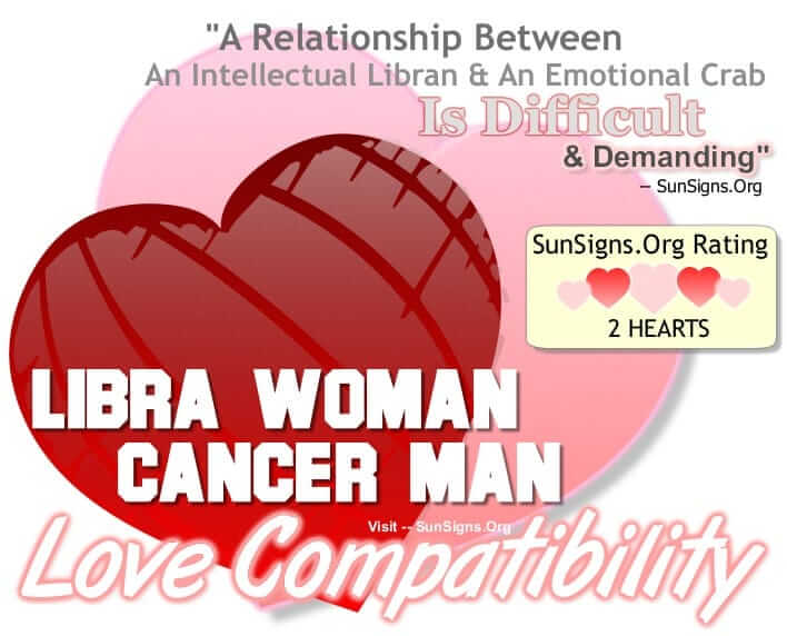 libra woman cancer man A Relationship Between An Intellectual Libran And An Emotional Crab Is Difficult & Demanding