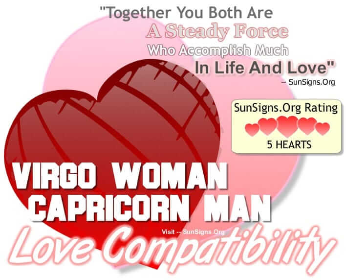 virgo dating capricorn man The virgo woman and the capricorn man are kindred spirits in the way they approach life, and both are eminently capable of creating a successful and long lasting relationship sexual compatibility regardless of--or perhaps because of--all that virgo and capricorn have in common, this can seem a very unsexy match.
