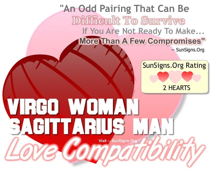 dating a virgo man sagittarius woman Again, the capricorn female and virgo male, both are born romantics, which only make their relationship more intense and filled with passion this is a relationship worth witnessing as most of the time, it is just this peaceful love story that is being played in front of your eyes the capricorn woman and virgo man.