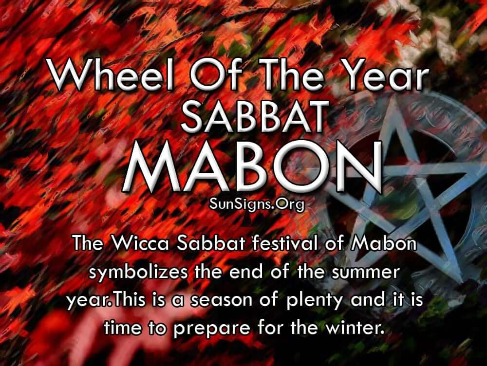 The Wicca Sabbat festival of Mabon symbolizes the end of the summer year