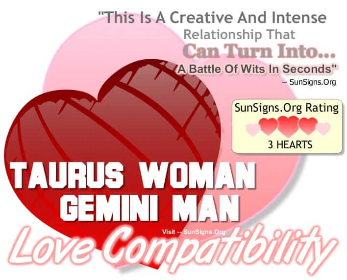 taurus woman gemini man. This Is A Creative And Intense Relationship That Can Turn Into A Battle Of Wits In Seconds
