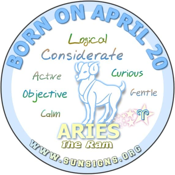 IF YOU ARE BORN ON April 20, you are an Aries birthdate individual who is capable of being very logical and considerate.