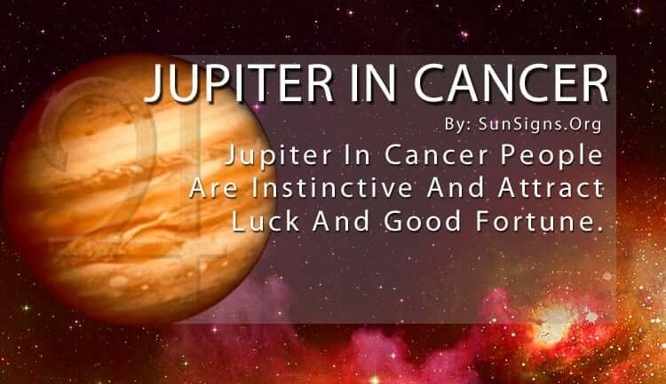 Jupiter In Cancer. Jupiter In Cancer People Are Instinctive And Attract Luck And Good Fortune.