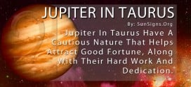Jupiter In Taurus. Jupiter In Taurus Have A Cautious Nature That Helps Attract Good Fortune, Along With Their Hard Work And Dedication.