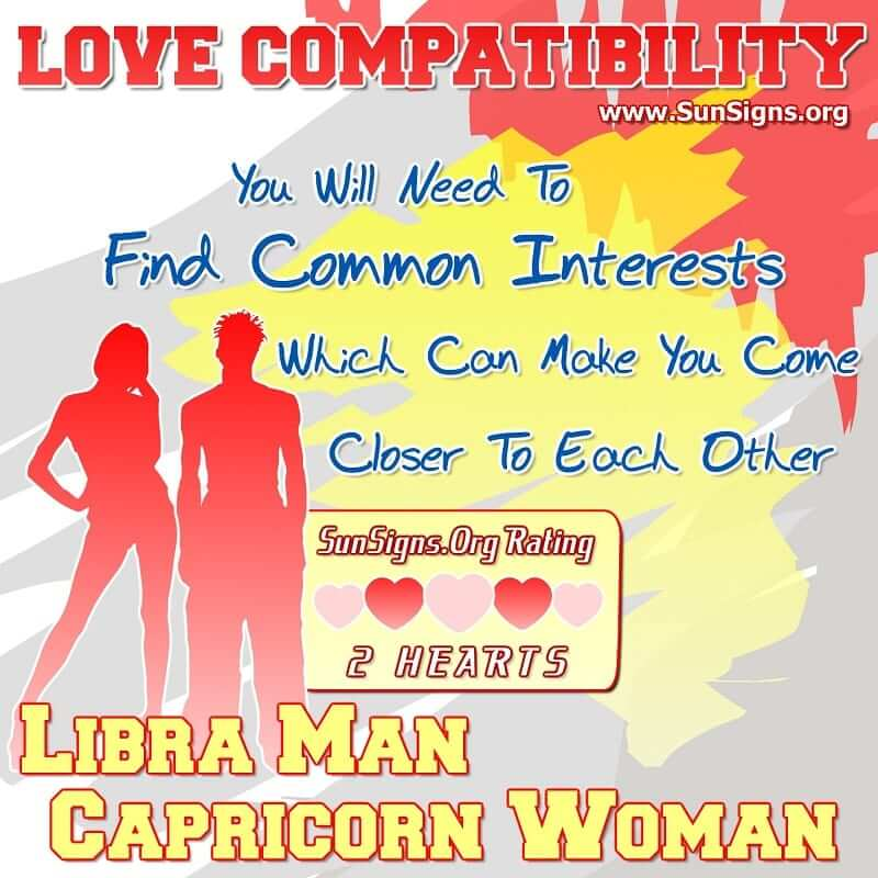 Libra Man Capricorn Woman Love Compatibility. You Will Need To Find Common Interests Between The Two You Which Can Make You Come Closer To Each Other.