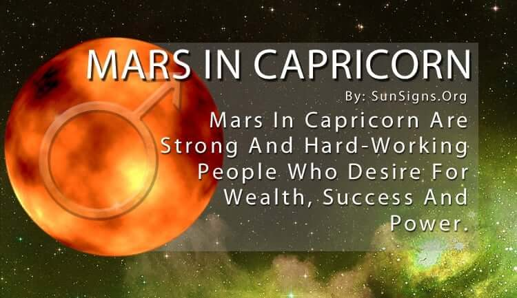 Mars In Capricorn. Mars In Capricorn Are Strong And Hard-Working People Who Desire For Wealth, Success And Power.