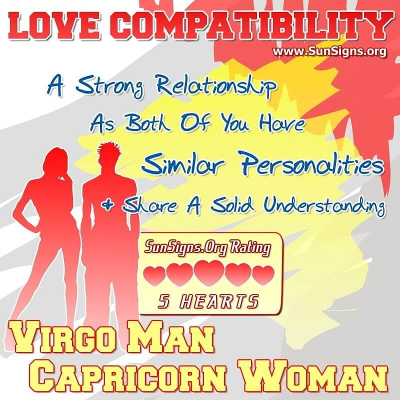 Virgo Man Capricorn Woman Love Compatibility. A strong relationship as both of you have similar personalities and share a solid understanding.