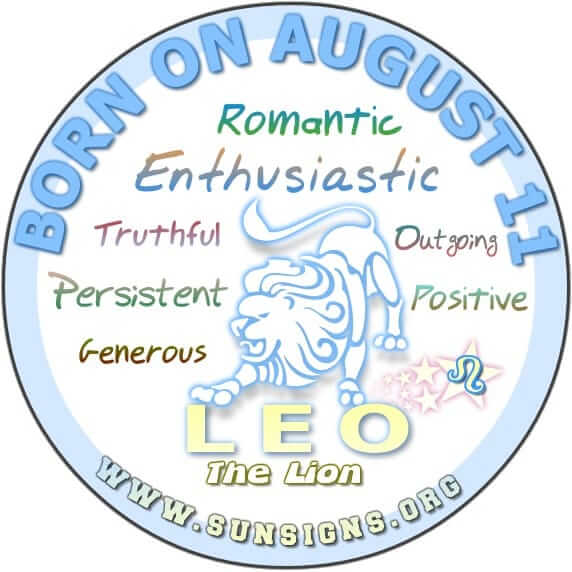 IF YOU ARE BORN ON AUGUST 11, your zodiac sign is Leo.