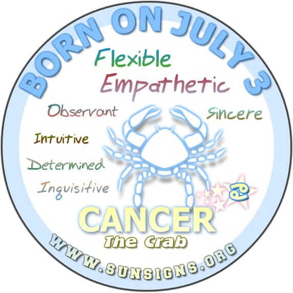 IF YOUR BIRTHDAY IS JULY 3, you are a Cancer zodiac sign person who is joyful, outgoing and determined.