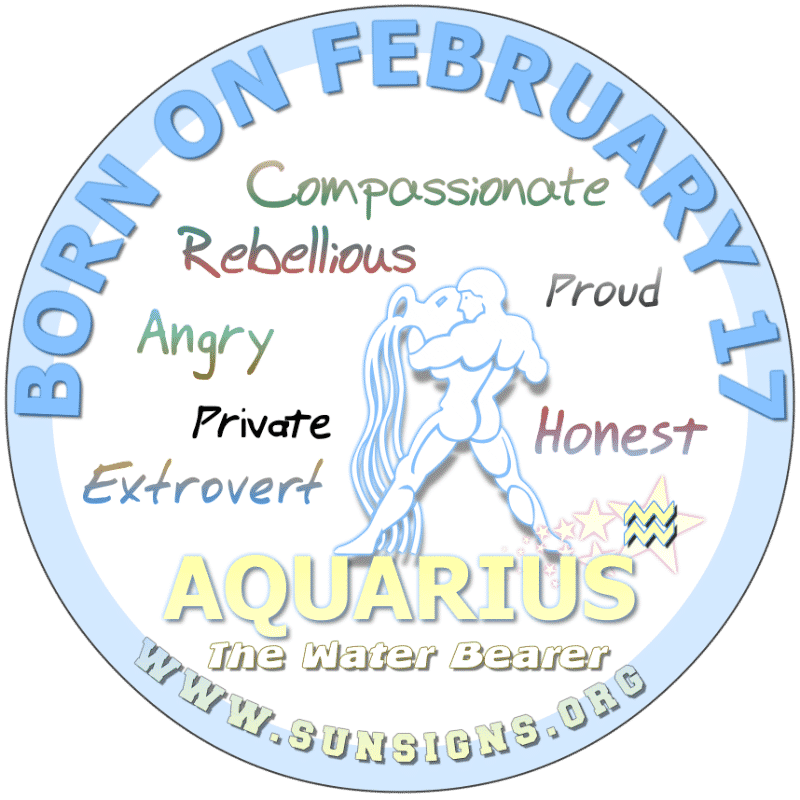 IF YOUR BIRTH DAY IS FEBRUARY 17th, you are likely to be a private Aquarius that can be rude, rebellious or just unstable. Your birthdate personality shows that you are slow to make friends and value your freedom. Overall, you are a do-gooder who is honest and innovative. You love change as you have a unique way of thinking.