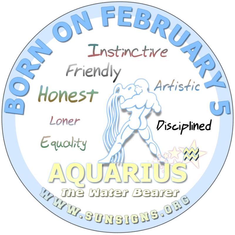 IF YOUR BIRTHDAY IS FEBRUARY 5th, you can be a pigheaded Aquarius. You want your independence but live up to certain standards. You actually inspire other people. You are an egotistical people's person that can talk to anyone. You take care of your home but you can be frivolous shows your birthday astrology analysis.