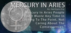 Mercury In Aries People Don't Waste Any Time In Getting To The Point, Not Caring About The Consequences.
