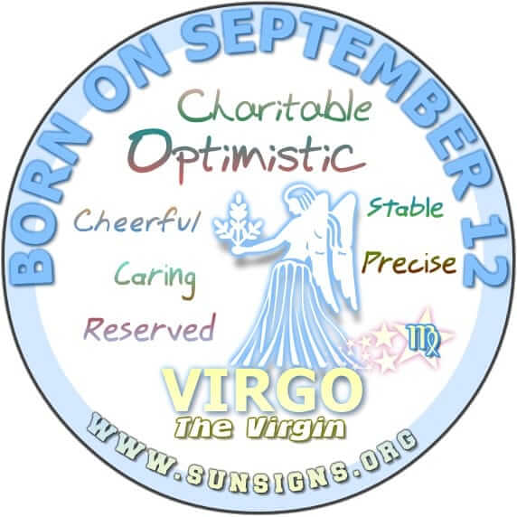 IF YOUR BIRTHDATE IS SEPTEMBER 12, then you are a Virgo who likes to enjoy life.