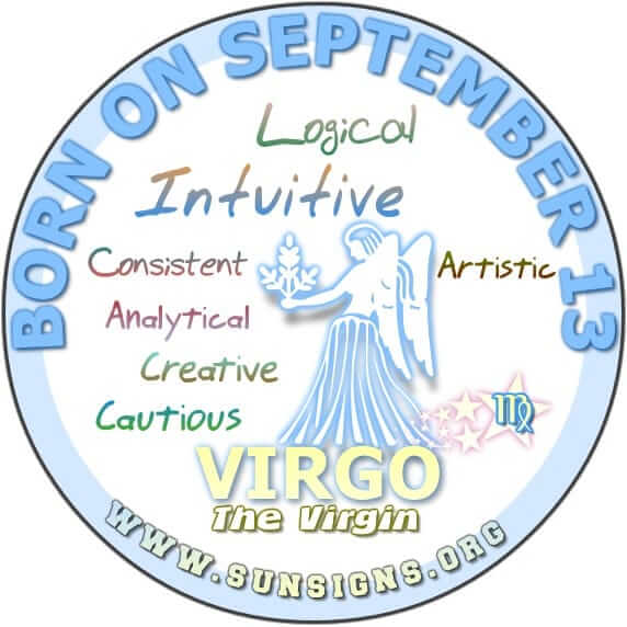 IF YOU ARE BORN ON SEPTEMBER 13, you are likely to be an artistic Virgo.