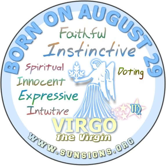 IF YOU ARE BORN ON August 29, you have the potential unlike no other Virgo.