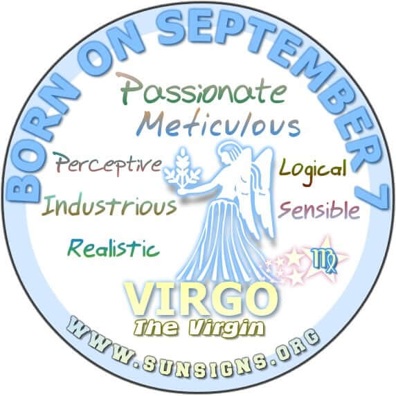 IF YOU ARE BORN ON SEPTEMBER 7, you are likely a critical but practical person.