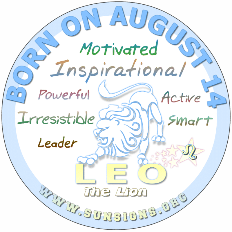 IF YOUR BIRTHDATE IS AUGUST 14th, you could be a complex personality who's also emotional. You dislike tedious tasks but will likely be a good leader. At the same time, you don't want to upset this Leo as you may not like the outcome. However, you should take care of your reputation.