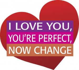 Do not try to change your partner in love