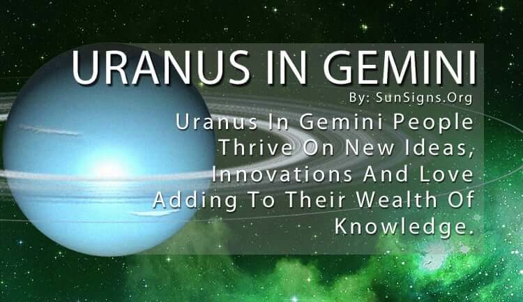 Uranus In Gemini. Uranus In Gemini People Thrive On New Ideas, Innovations And Love Adding To Their Wealth Of Knowledge.