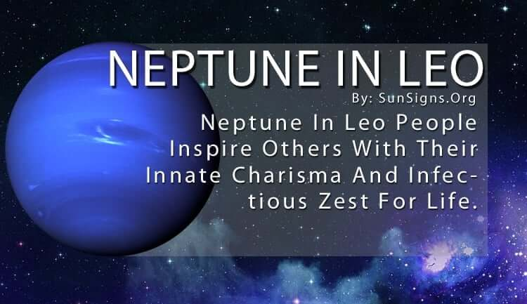 Neptune In Leo. Neptune In Leo People Inspire Others With Their Innate Charisma And Infectious Zest For Life.