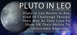 Pluto In Leo Revels In Any Kind Of Challenge Thrown Their Way As They Love To Show Off Their Ability To Overcome Adversity.