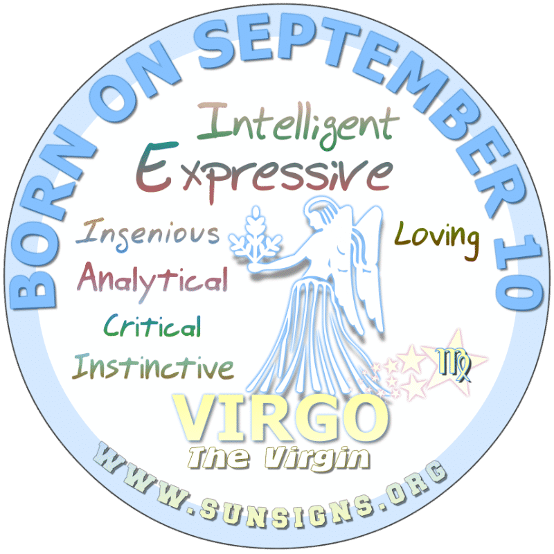 IF YOU ARE BORN ON September 10th, chances are you have the gift of voice. In addition, you could be described as a science geek. If you are not looking through a scope, then you could be performing in the legal field. Virgos born today can be critical, however.
