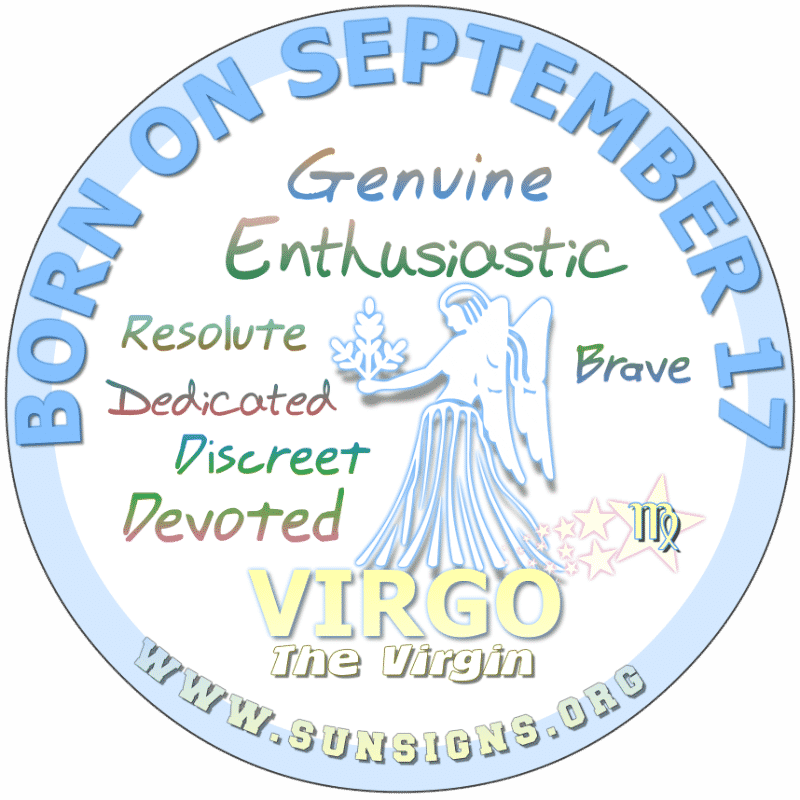 IF YOUR BIRTHDAY IS September 17th, you are a Virgo who is driven. You have a way of making money and for finding those money-making opportunities. This quality allows you to do better for yourself and your family. You are an independent Virgin.