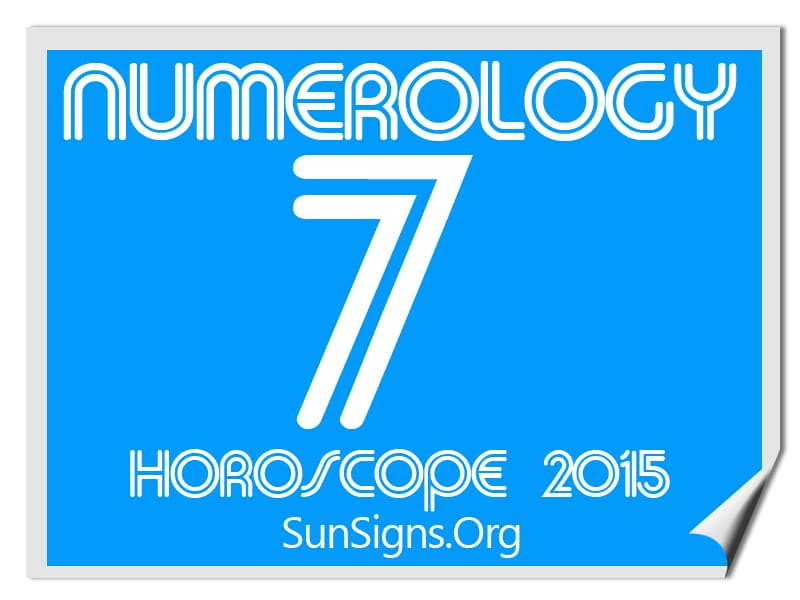 The 2015 numerology horoscope for personal year number 7 predicts that in this year, you need to be ready for self-examination and future planning.