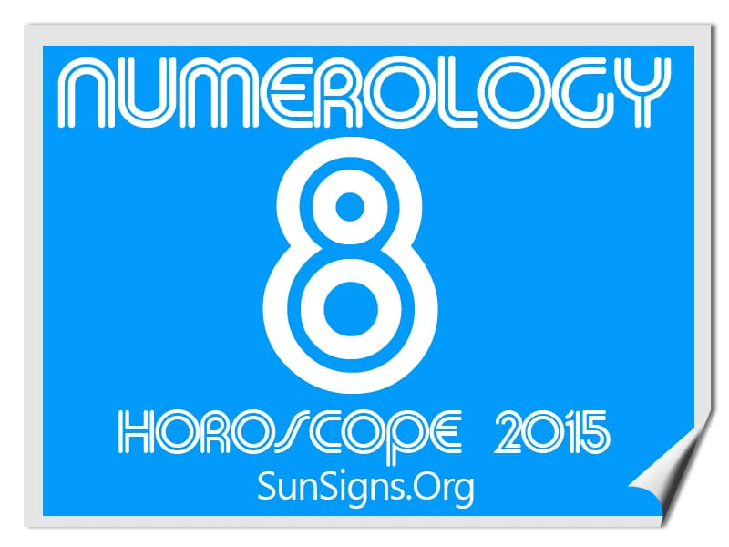 The numerology 8 forecasts for 2015 predict that you will reap the benefits of all the hard work you have done during the earlier years.