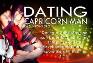 Dating A Capricorn Man. Dating a Capricorn man can be serious but fun as these men can be level-headed and responsible at the same time.