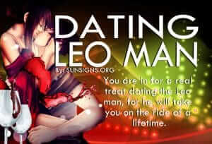 Dating A Leo Man. You are in for a real treat dating the Leo man, for he will take you on the ride of a lifetime.