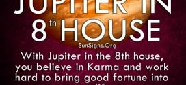 Jupiter In 8th House. With Jupiter in the 8th house, you believe in Karma and work hard to bring good fortune into your life.