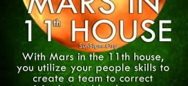 With Mars in the 11th house, you utilize your people skills to create a team to correct injustice and lawlessness.