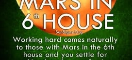 Working hard comes naturally to those with Mars in the 6th house and you settle for nothing less than perfection.