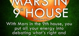 With Mars in the 9th house, you put all your energy into debating what's right and what's wrong.