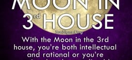 Moon In 3rd House. With the Moon in the 3rd house, you're both intellectual and rational or you're emotional and unpredictable.