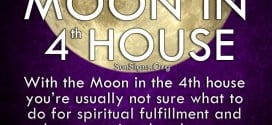 Moon In 4th House. With the Moon in the 4th house you're usually not sure what to do for spiritual fulfillment and have emotional outbursts.