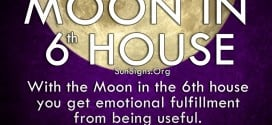 Moon In 6th House. With the Moon in the 6th house you get emotional fulfillment from being useful.