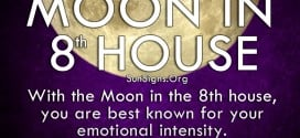 Moon In 8th House. With the Moon in the 8th house, you are best known for your emotional intensity.