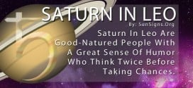 Saturn In Leo. Saturn In Leo Are Good-Natured People With A Great Sense Of Humor Who Think Twice Before Taking Chances.