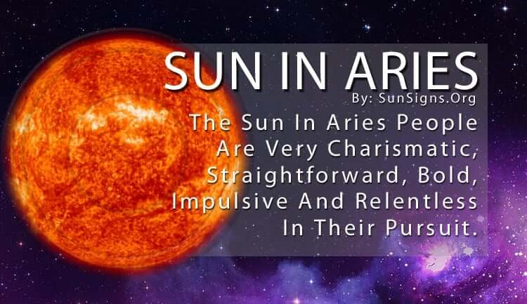 The Sun In Aries People Are Very Charismatic, Straightforward, Bold, Impulsive And Relentless In Their Pursuit.
