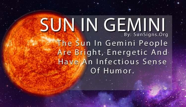 The Sun In Gemini People Are Bright, Energetic And Have An Infectious Sense Of Humor.