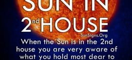 Sun In 2nd House. When the Sun is in the 2nd house you are very aware of what you hold most dear to your heart.