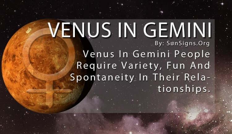 Venus In Gemini. Venus In Gemini People Require Variety, Fun And Spontaneity In Their Relationships.