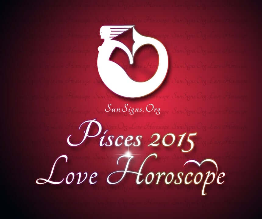 Pisces Love Horoscope 2015 predicts that 2015 is auspicious in matters of love and romance for the Pisceans.