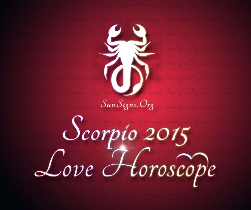 Scorpio Love Horoscope 2015 predicts that the year 2015 will be a fantastic period as far as love and romance is concerned for the Scorpions.